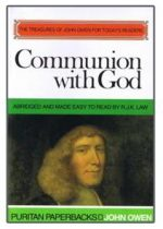 Communion with God - Abridged and made easy to read by Johan Owen