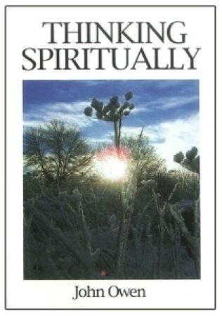 Thinking Spiritually - Johan Owen