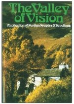 The Valley of Vision - A collection of Peritan Prayers and Devotions - by Arthur Bennett.jpg