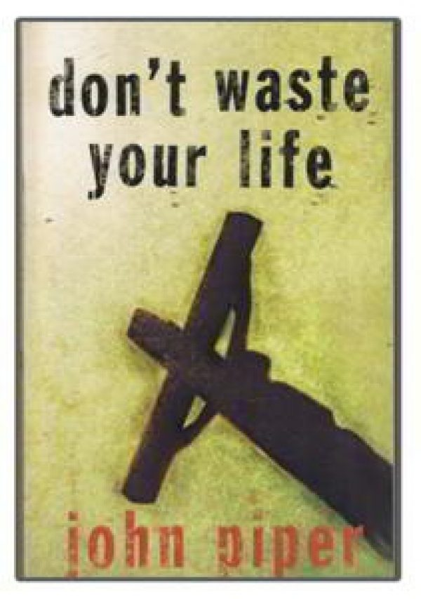 Dont waste your life by John Piper.jpg_product