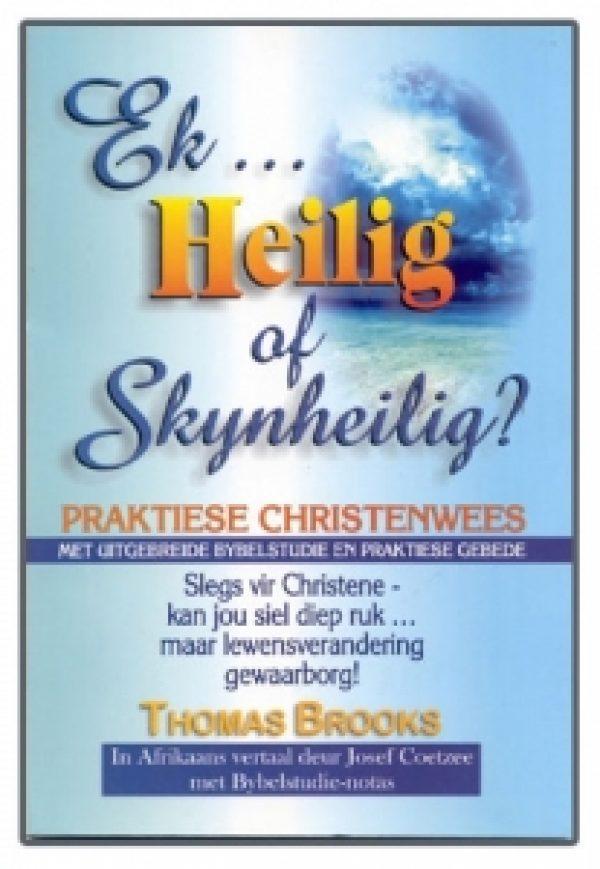 Ek Heilig of Skynheilig - Praktiese Christenwees deur Josef Coetzee.jpg
