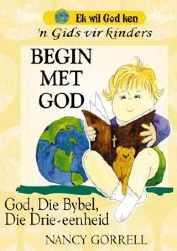 Ek-wil-god-ken-begin-met-god-deur-nancy-correll