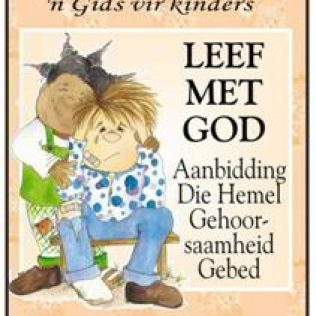 Leef met God - Aanbidding, Die Hemel, Gehoorsaamheid, Gebed deur Nancy Gorrel.jpg