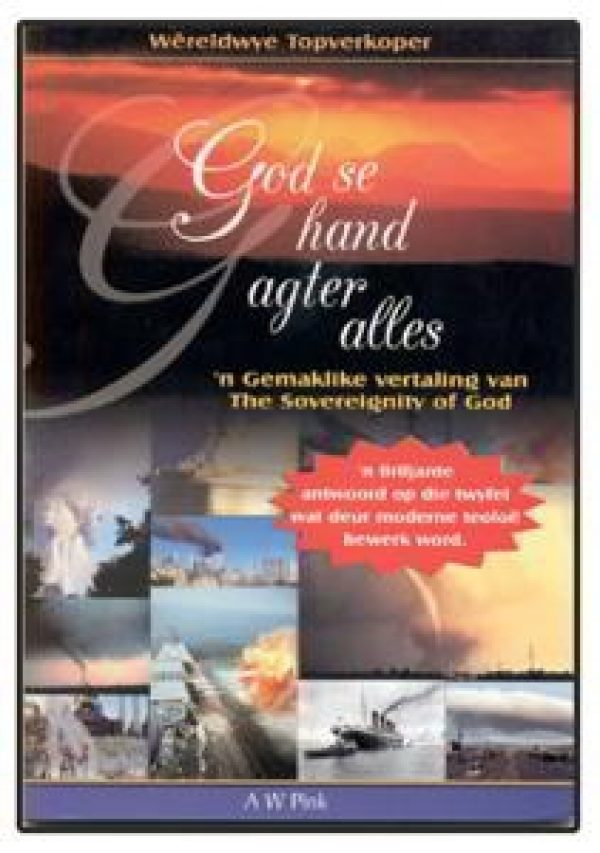 God se hand after alles - 'n Gemaklike vertaling van The Sovereignity of God deur I. J. Parker