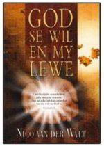 God se wil in my lewe deur Nico van der Walt.jpg
